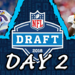 【NFLドラフト2018】2日目の感想と3日目の展望